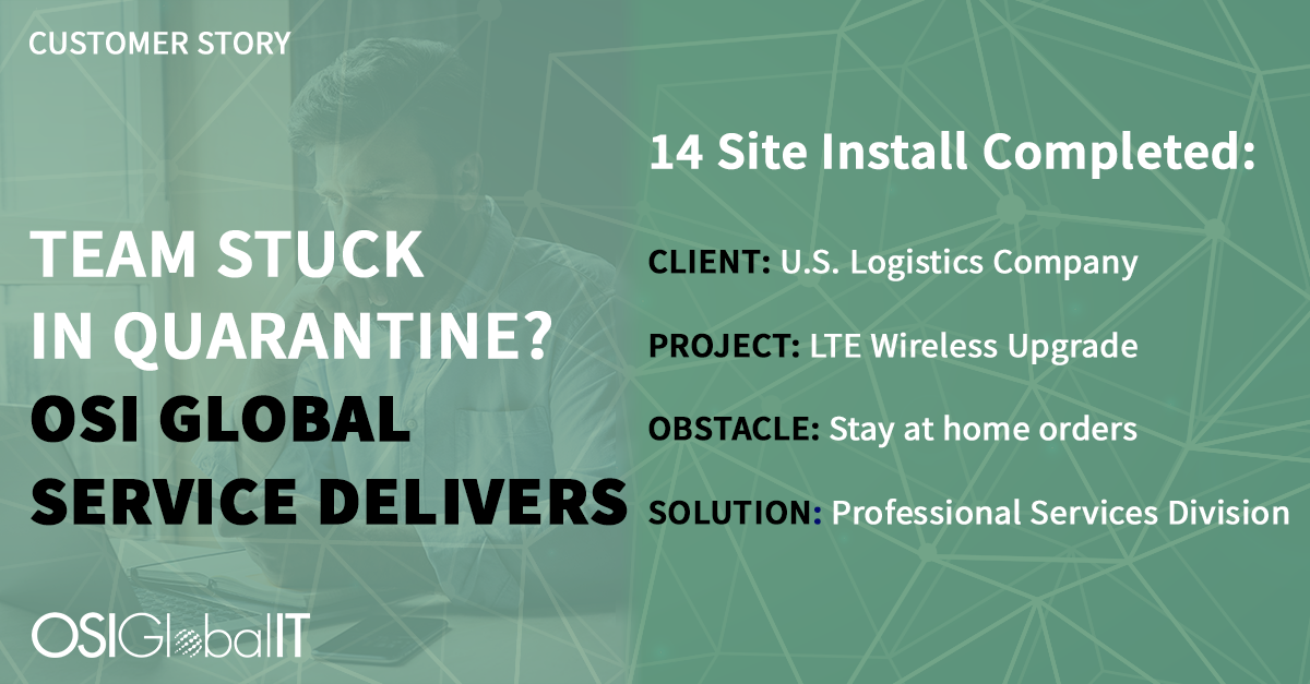Customer Story: Team stuck in quarantine? OSI Global Service Delivers.