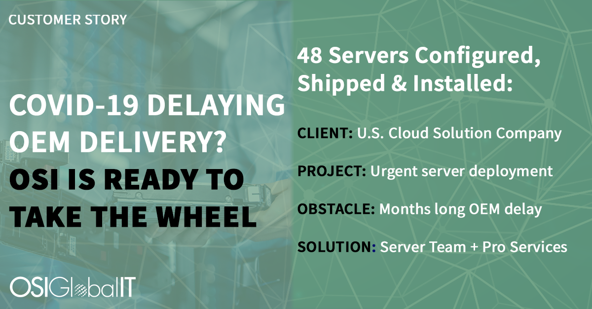 Customer Story Covid-19 Delaying OEM Delivery